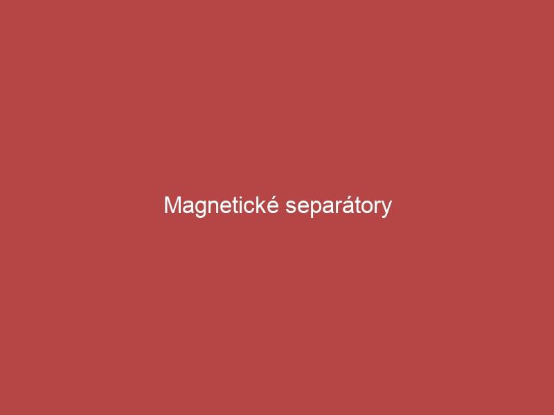 Magnetické separátory
